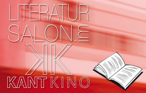 Literatursalon im Kant Kino
