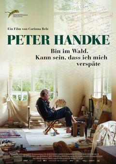 Peter Handke - Bin im Wald, kann sein, dass ich mich verspäte