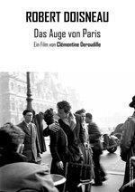 Robert Doisneau – Das Auge von Paris
